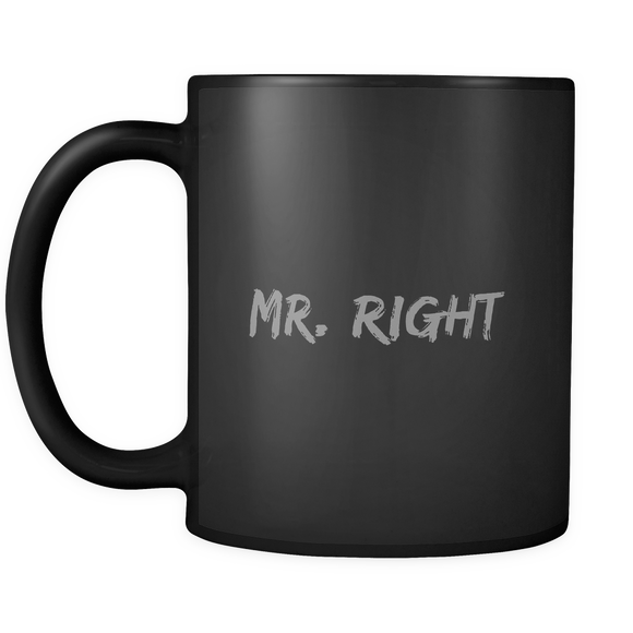 Mr. Right 11 oz. Black Mug