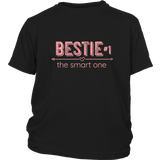 Bestie #1 - The Smart One  -  Best Friend shirts
