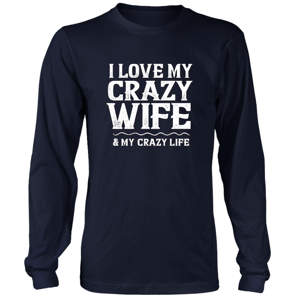 I Love My Crazy Wife & My Crazy Life - shirt for men