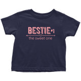 Bestie #1 - The Sweet One  -  Best Friend shirts