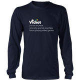 Vidiot: One who spends countless hours playing video games - gaming shirt youth men women