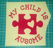 My Child is Ausome - Autism Awareness