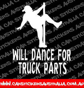 Will Dance For Truck Parts