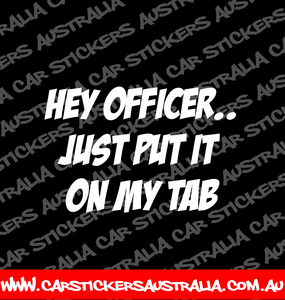 Hey Officer.. Just Put It On My Tab