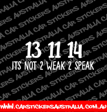 It's Not 2 Weak 2 Speak - 13 11 14 (Lifeline)