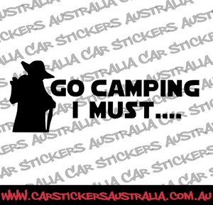 Go Camping I Must...