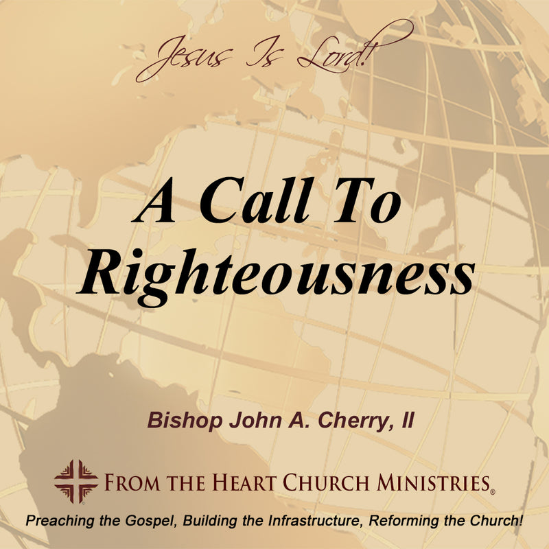 A Call To Righteousness