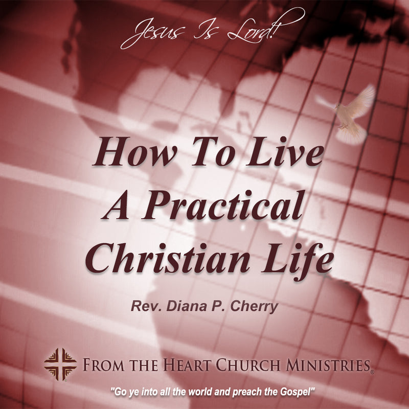 How To Live A Practical Christian Life
