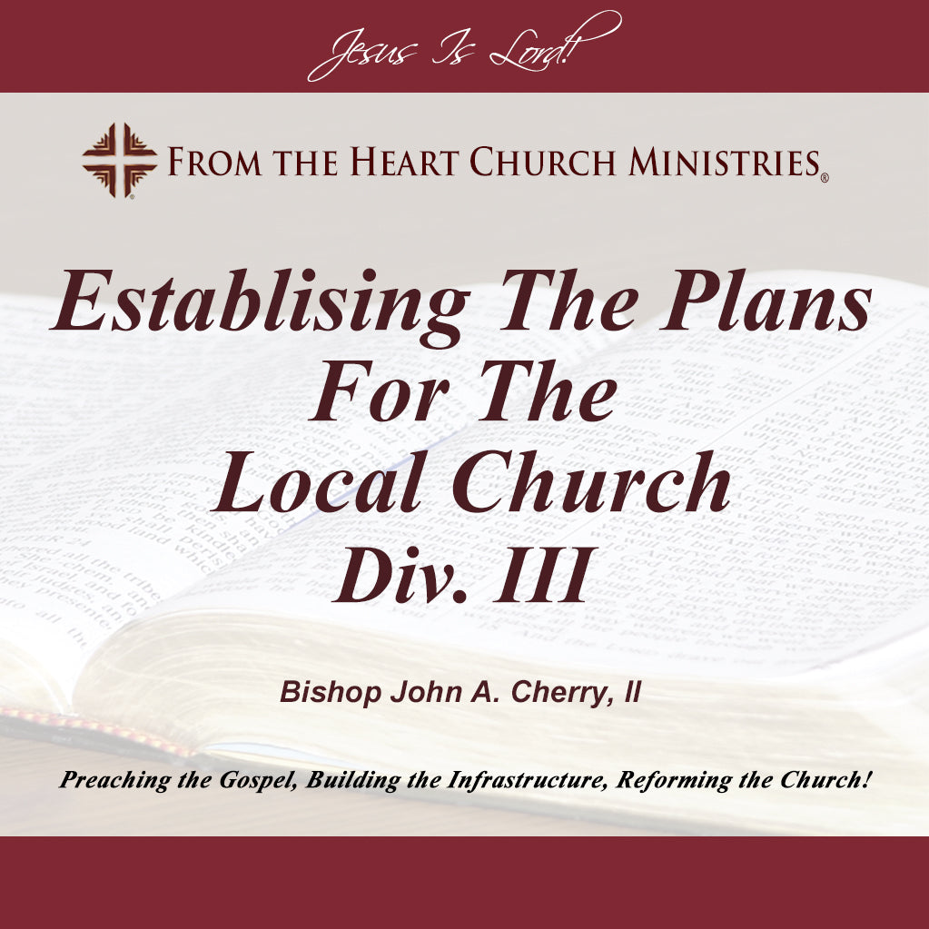 Establishing The Plans For The Local Church Div. III