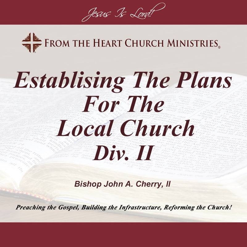 Establishing The Plans For The Local Church Div. II