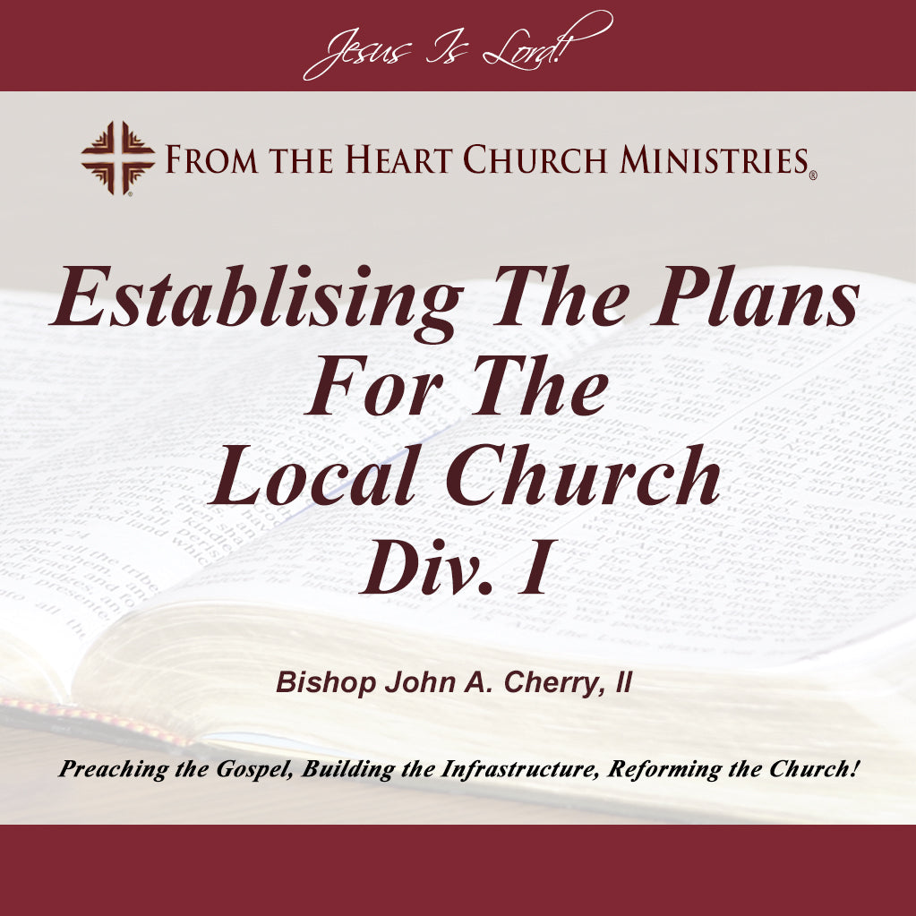 Establishing The Plans For The Local Church Div. I