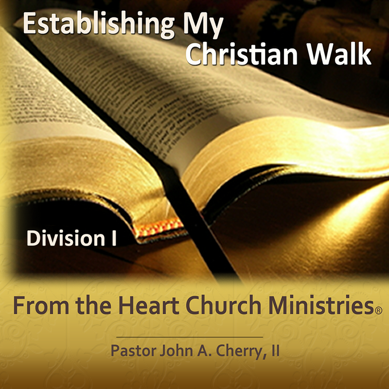 Establishing My Christian Walk Div. I