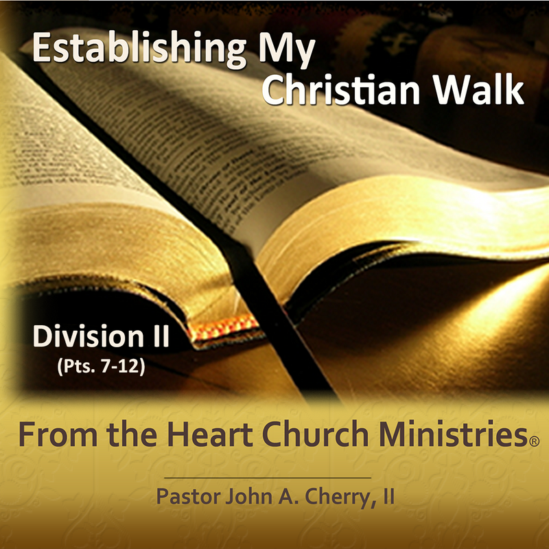 Establishing My Christian Walk Pts. 7-12 Div. II