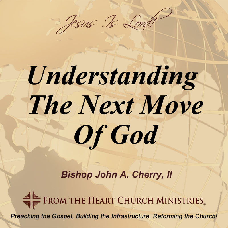 Understanding The Next Move Of God