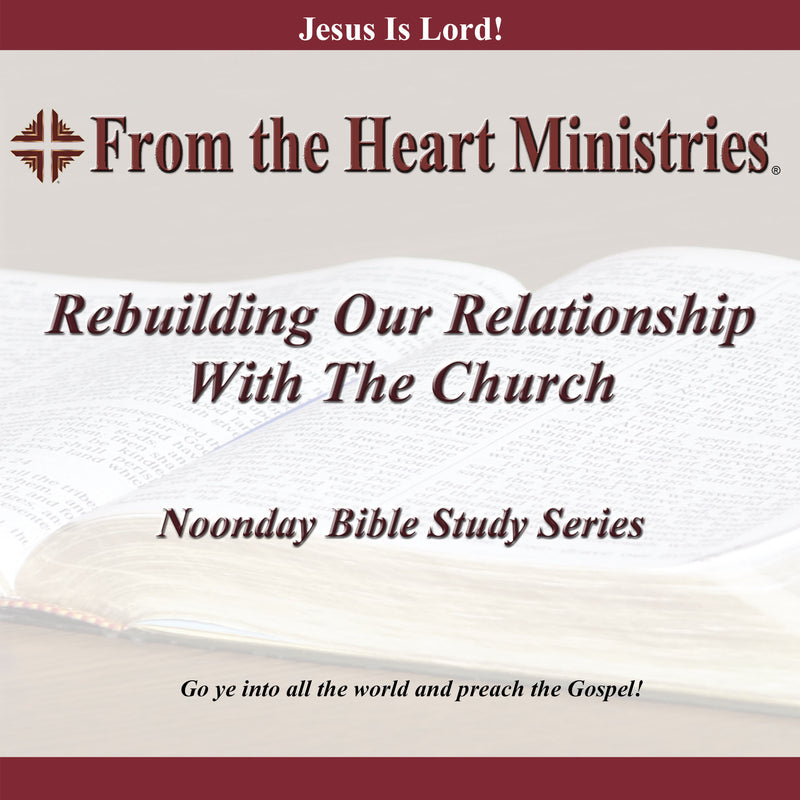 Rebuilding Our Relationship With The Church