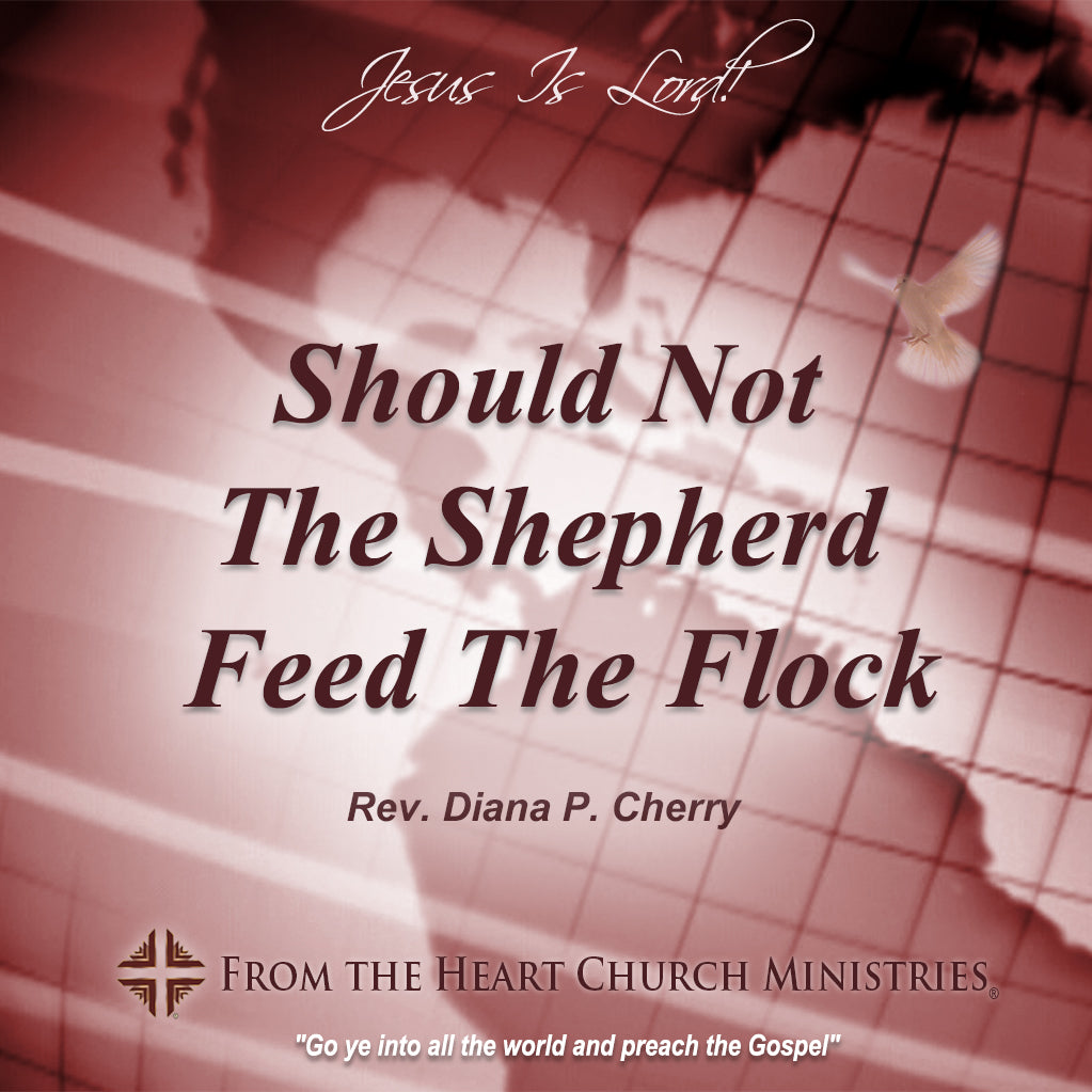 Should Not The Shepherd Feed The Flock?
