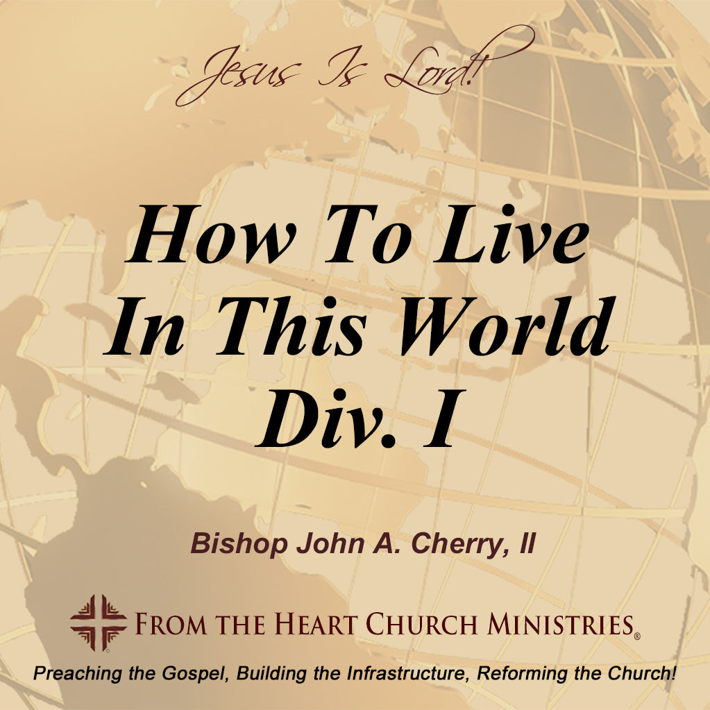 How To Live In This World Div. I