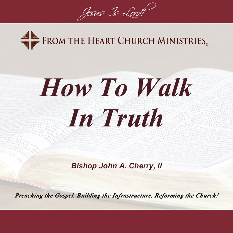 How To Walk In Truth