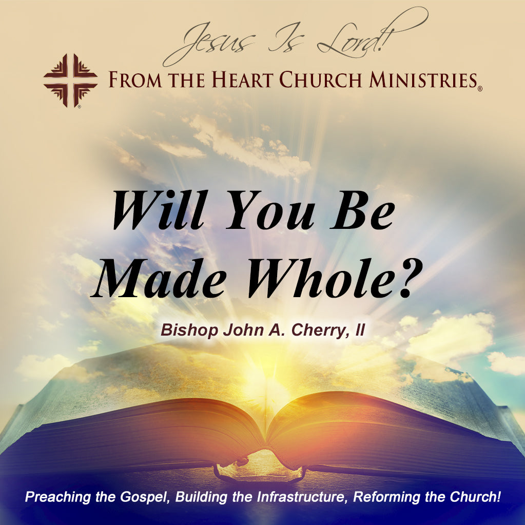 Will You Be Made Whole?