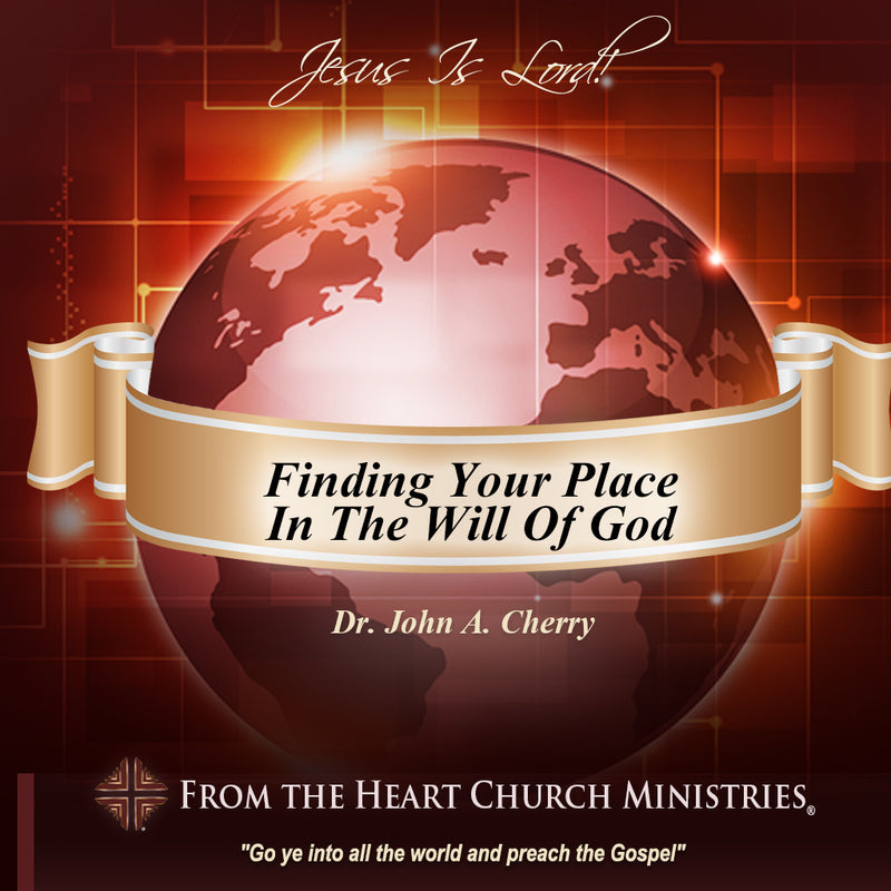 Finding Your Place In The Will Of God