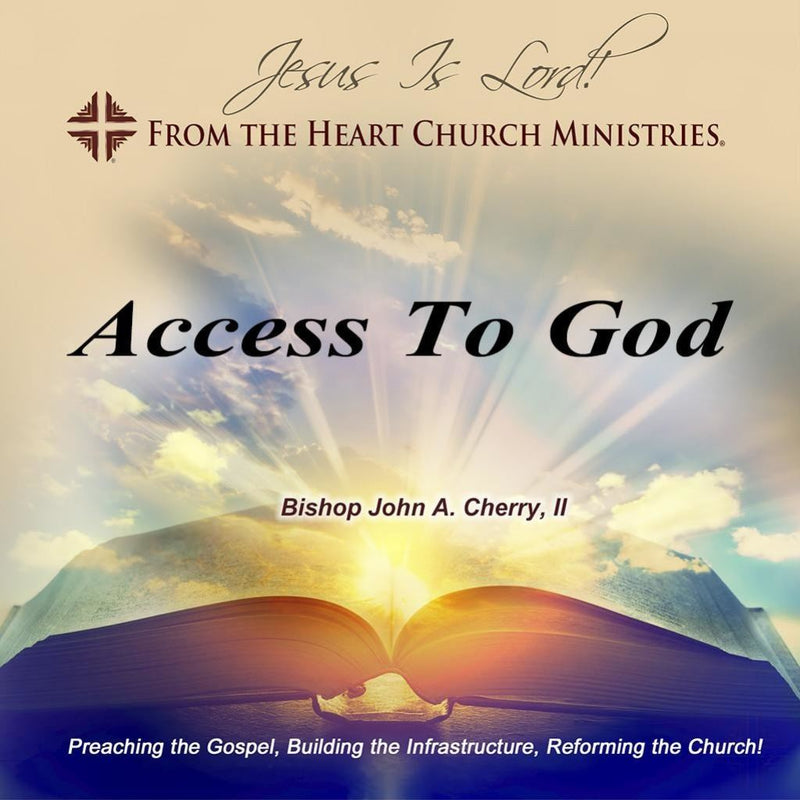 Access To God Media_Cd Media_Dvd Speaker_Bishop John A. Cherry Ii Topic_Christian Development