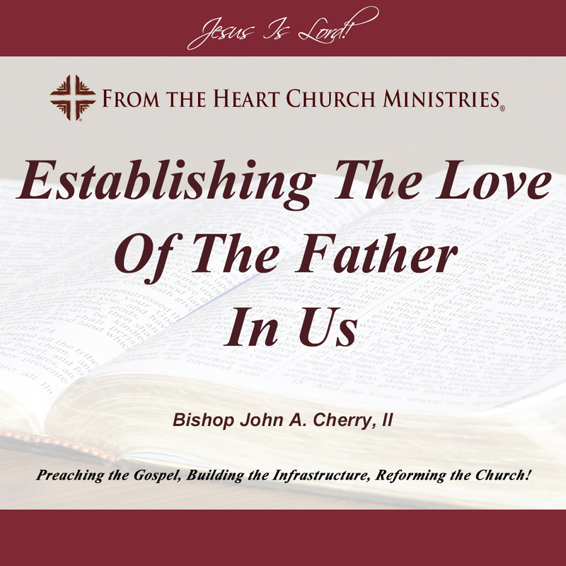 Establishing The Love Of The Father In Us