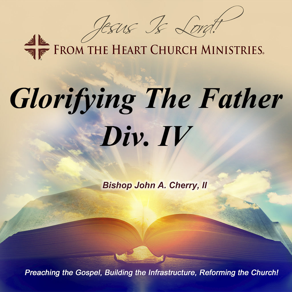 Glorifying The Father Div. IV