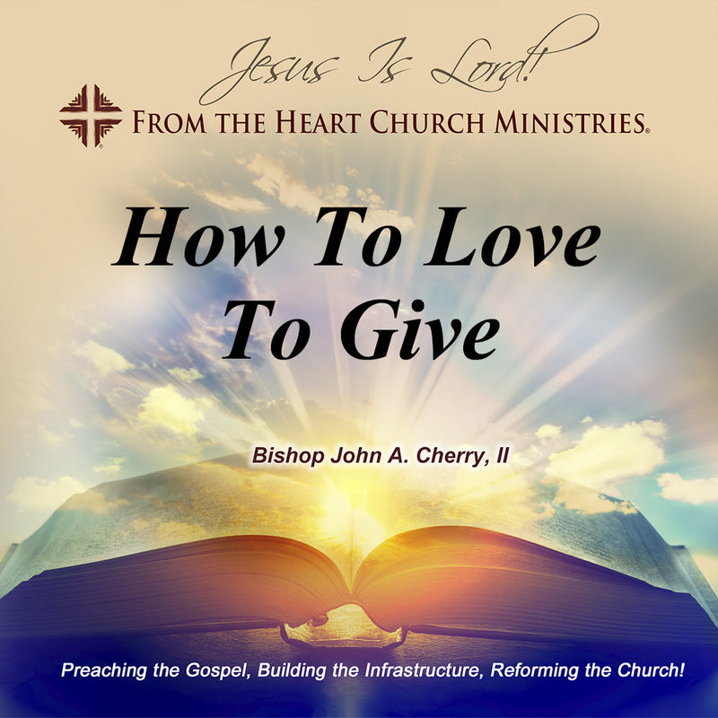 How To Love To Give