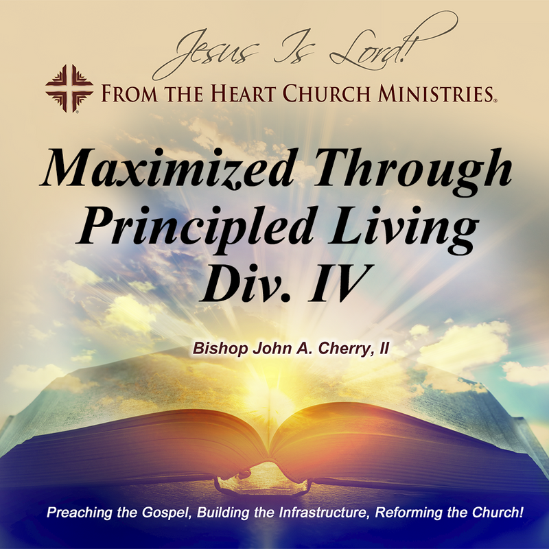 Maximized Through Principled Living Div. IV