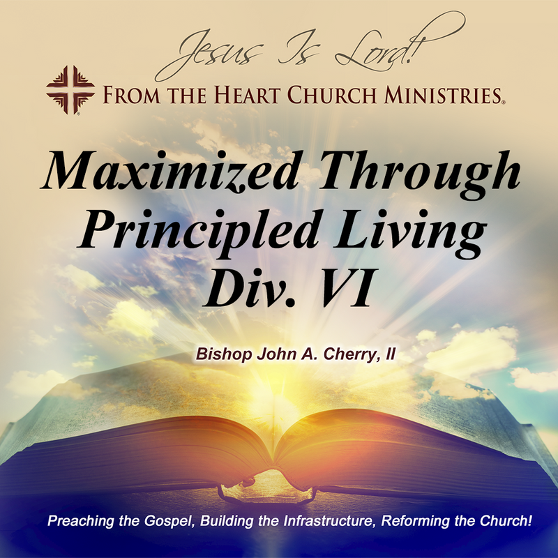Maximized Through Principled Living Div. VI