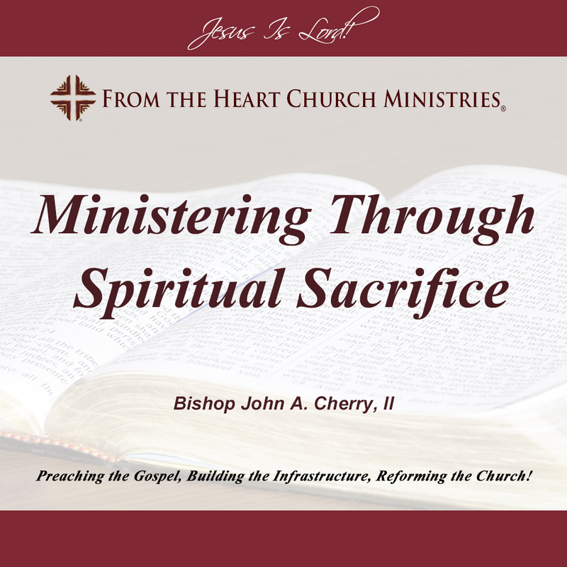Ministering Through Spiritual Sacrifice