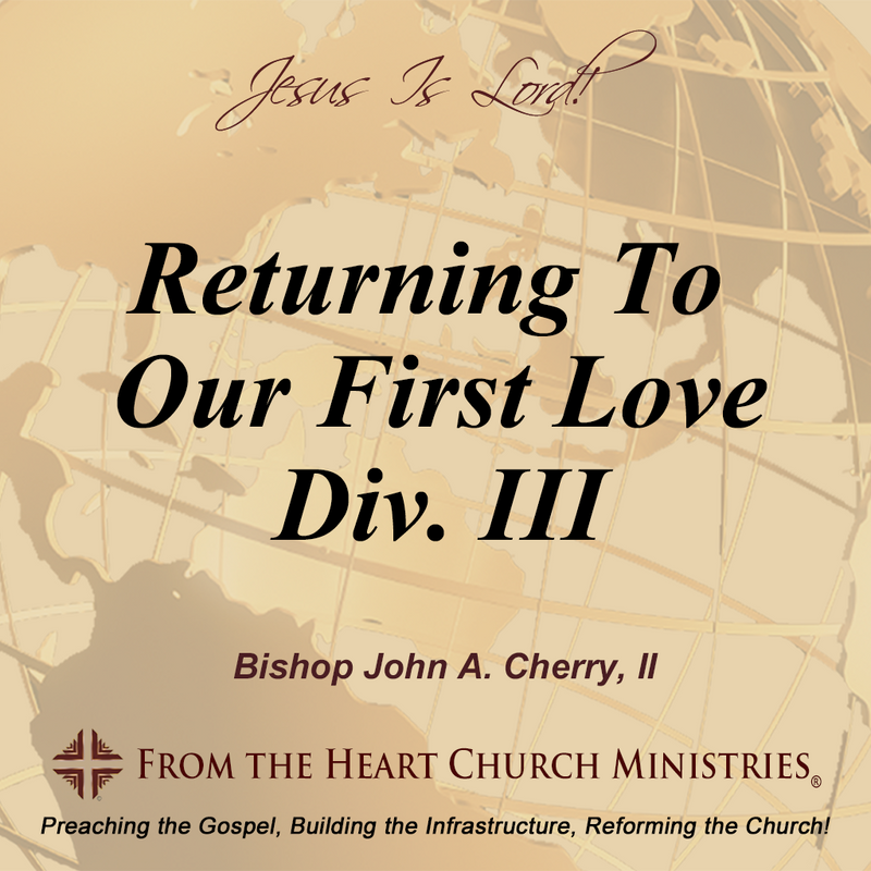 Returning To Our First Love Div. III