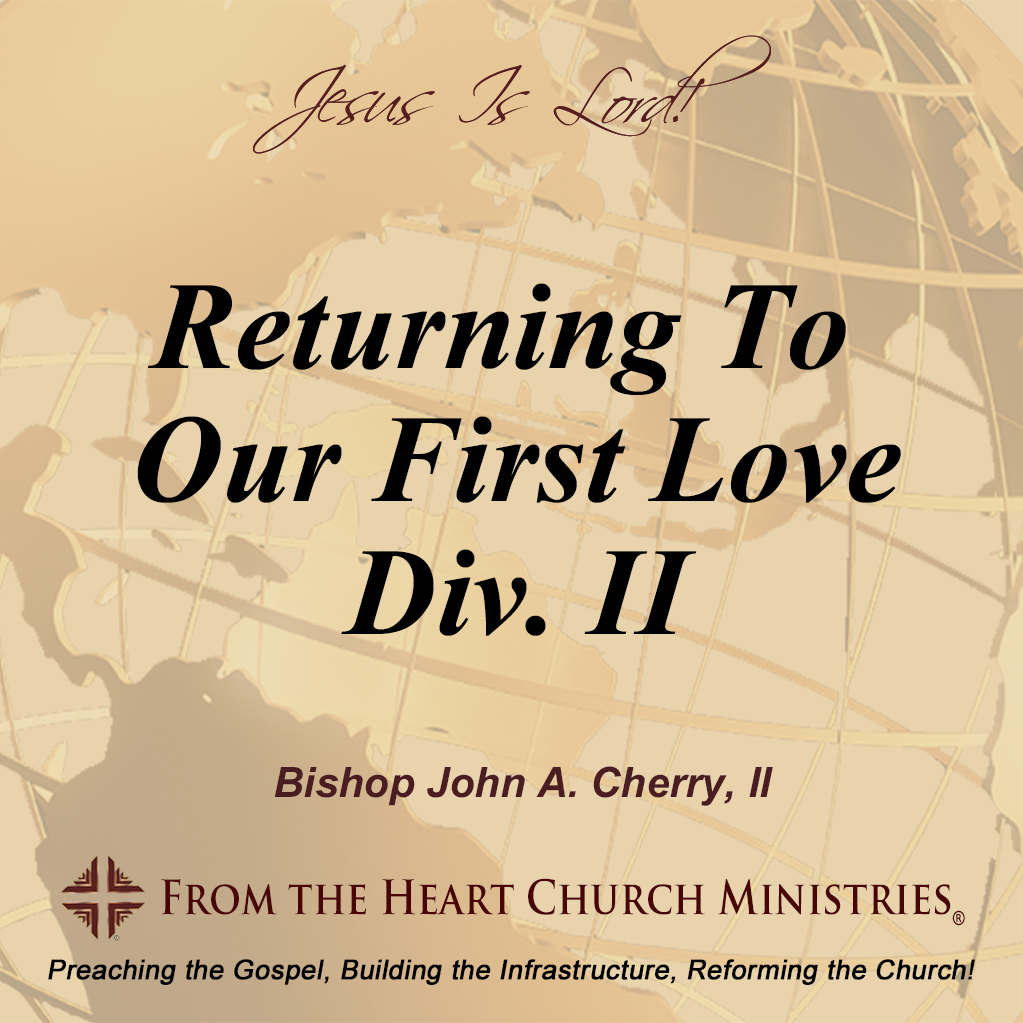 Returning To Our First Love Div. II