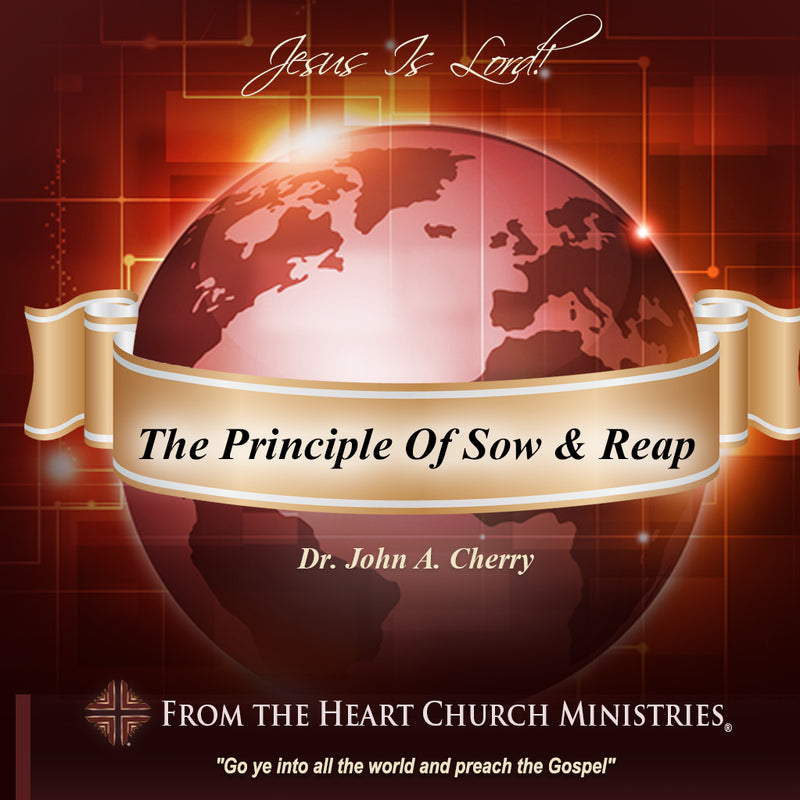 The Principle Of Sow and Reap