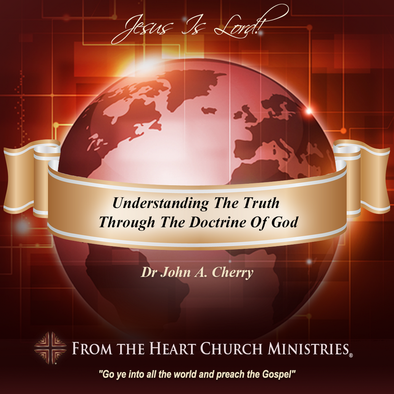 Understanding The Truth Through The Doctrine Of God