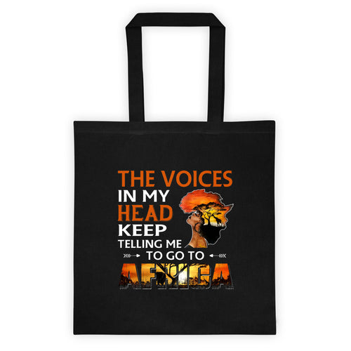 The Voices In My Head Keep Telling Me To Go to Africa Tote bag