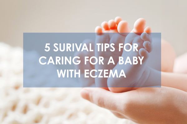 5 Surival Tips for Caring for a Baby with Eczema