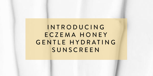 Introducing Eczema Honey's Gentle Hydrating Sunscreen