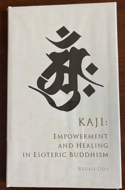 Kaji: Healing and Empowerment in Esoteric Buddhism, Hardcover
