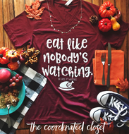 Graphic Tee (Eat like no one is watching)