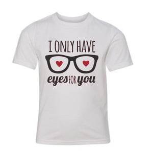I only have eyes for you (kids shirt)