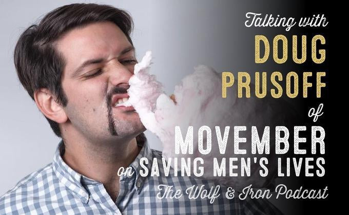 Saving Men's Lives // Doug Prusoff of Movember
