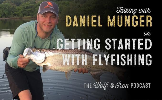 Getting Started Flyfishing with Daniel Munger