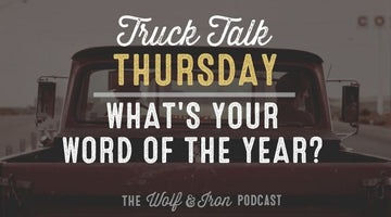 What's Your Word of the Year? // TRUCK TALK THURSDAY