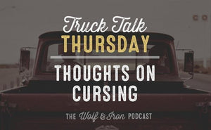 Thoughts on Cursing // Truck Talk Thursday