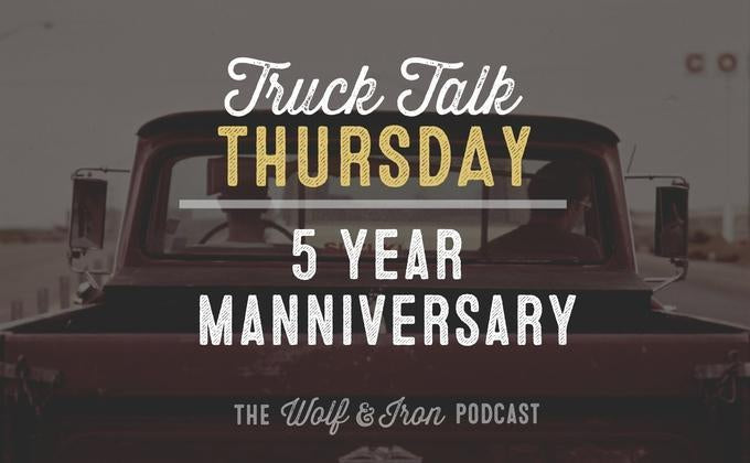 5 Year Manniversary // Truck Talk Thursday