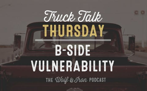 B-Side Vulnerability // TRUCK TALK THURSDAY