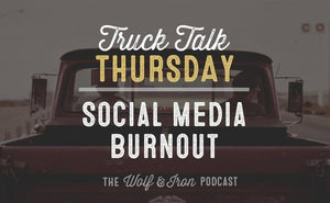 Handling Social Media Burnout // Truck Talk Thursday