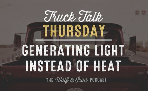 Generating Light Instead of Heat // TRUCK TALK THURSDAY
