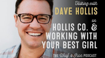 Working with Your Best Girl // Dave Hollis of Hollis Co.